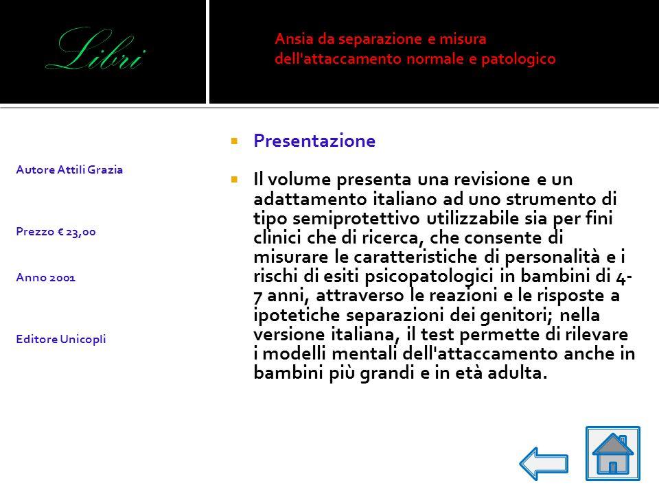 Libri Ansia da separazione e misura dell attaccamento normale e patologico. Autore Attili Grazia. Prezzo € 23,00.