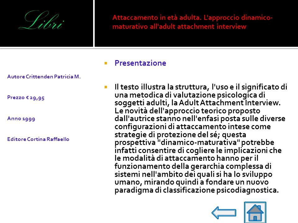 Libri Attaccamento in età adulta. L approccio dinamico-maturativo all adult attachment interview. Autore Crittenden Patricia M.