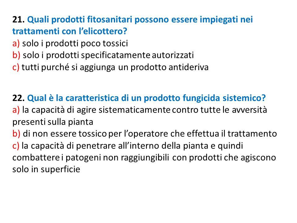 21. Quali prodotti fitosanitari possono essere impiegati nei trattamenti con l'elicottero
