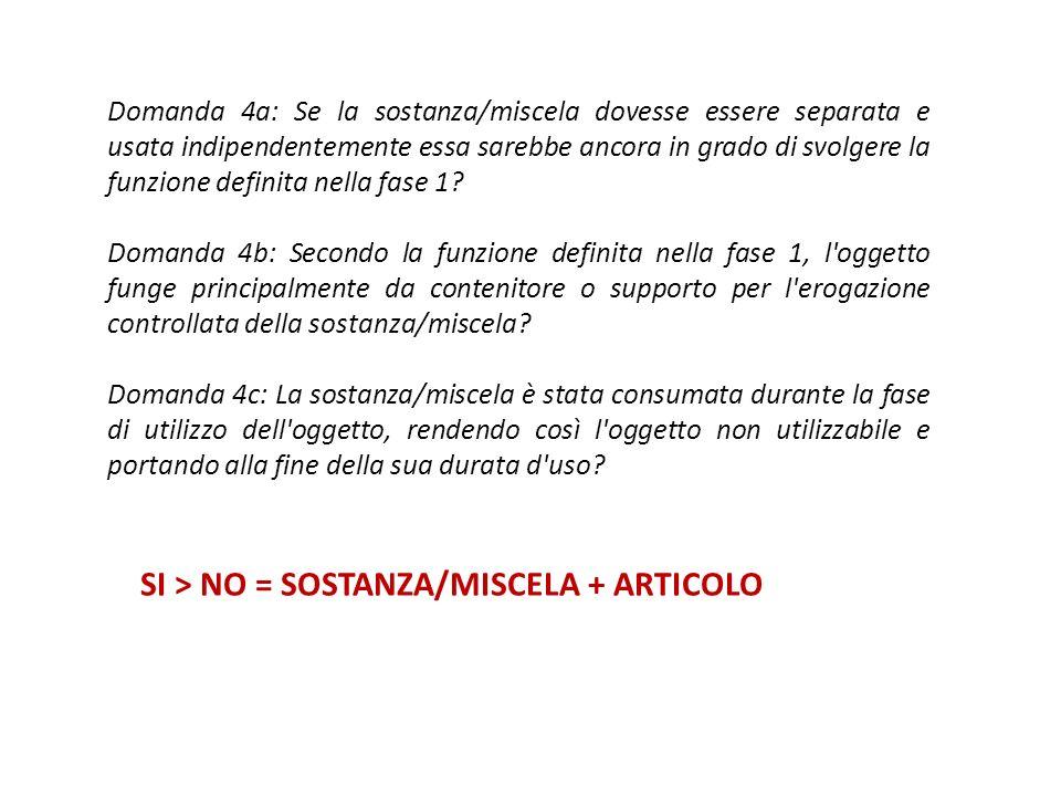 SI > NO = SOSTANZA/MISCELA + ARTICOLO