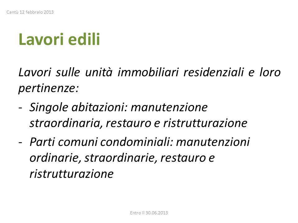 Cantù 12 febbraio 2013 Lavori edili. Lavori sulle unità immobiliari residenziali e loro pertinenze: