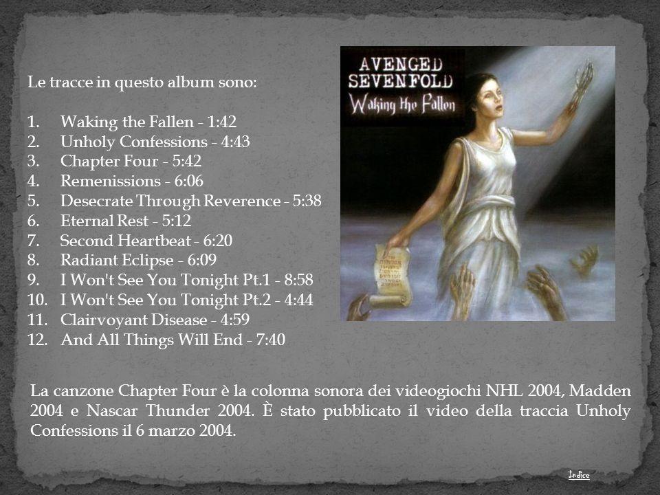 Le tracce in questo album sono: Waking the Fallen - 1:42