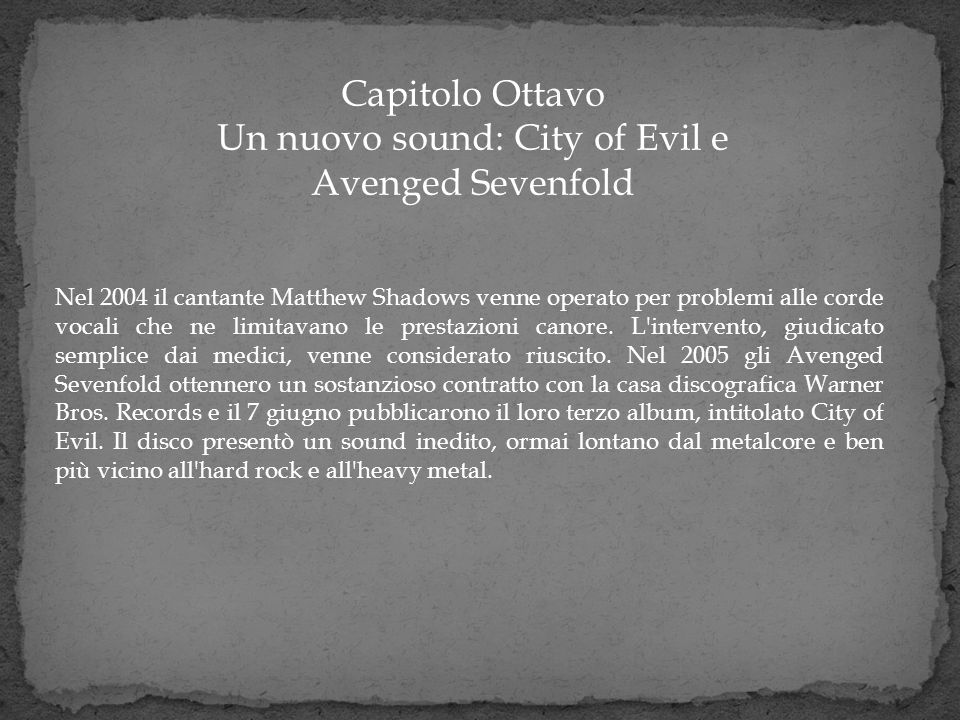 Capitolo Ottavo Un nuovo sound: City of Evil e Avenged Sevenfold