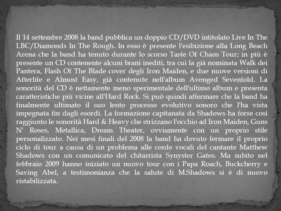 Il 14 settembre 2008 la band pubblica un doppio CD/DVD intitolato Live In The LBC/Diamonds In The Rough.