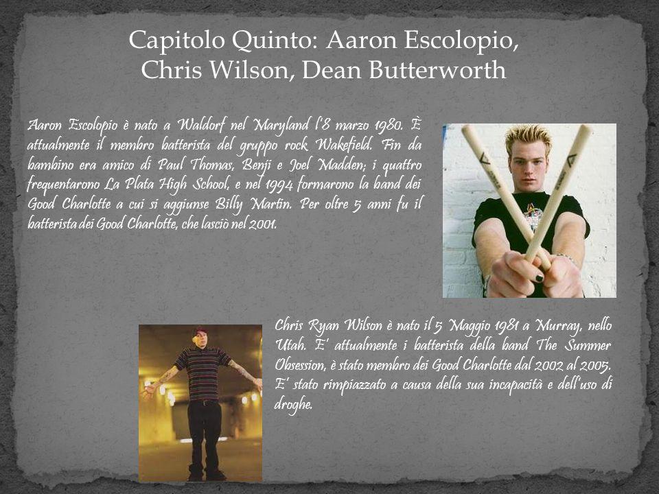 Capitolo Quinto: Aaron Escolopio, Chris Wilson, Dean Butterworth