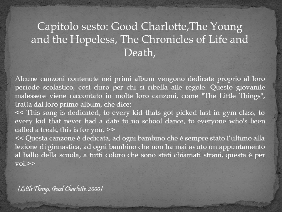 Capitolo sesto: Good Charlotte,The Young and the Hopeless, The Chronicles of Life and Death,