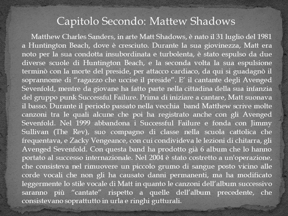 Capitolo Secondo: Mattew Shadows