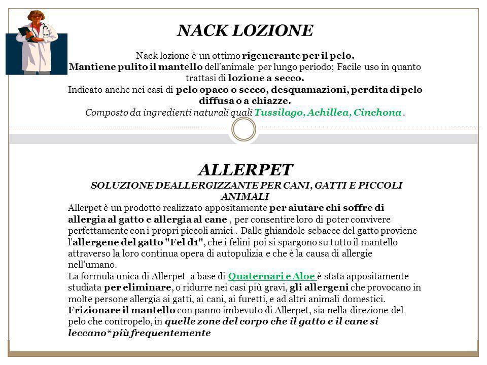 NACK LOZIONE Nack lozione è un ottimo rigenerante per il pelo.
