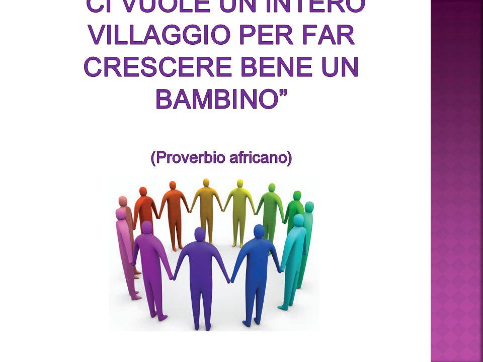 Ci vuole un intero villaggio per far crescere bene un bambino (Proverbio africano)