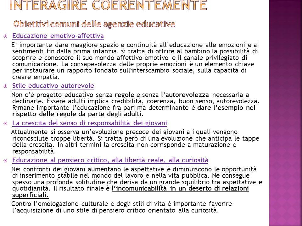 INTERAGIRE COERENTEMENTE Obiettivi comuni delle agenzie educative
