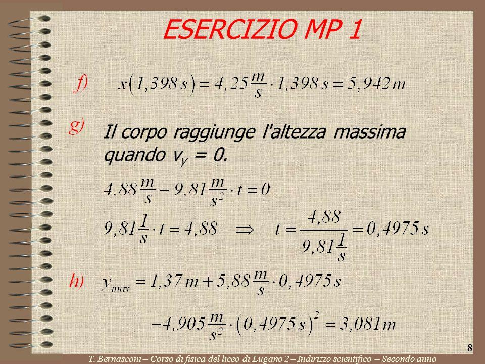 ESERCIZIO MP 1 Il corpo raggiunge l altezza massima quando vy = 0. 8