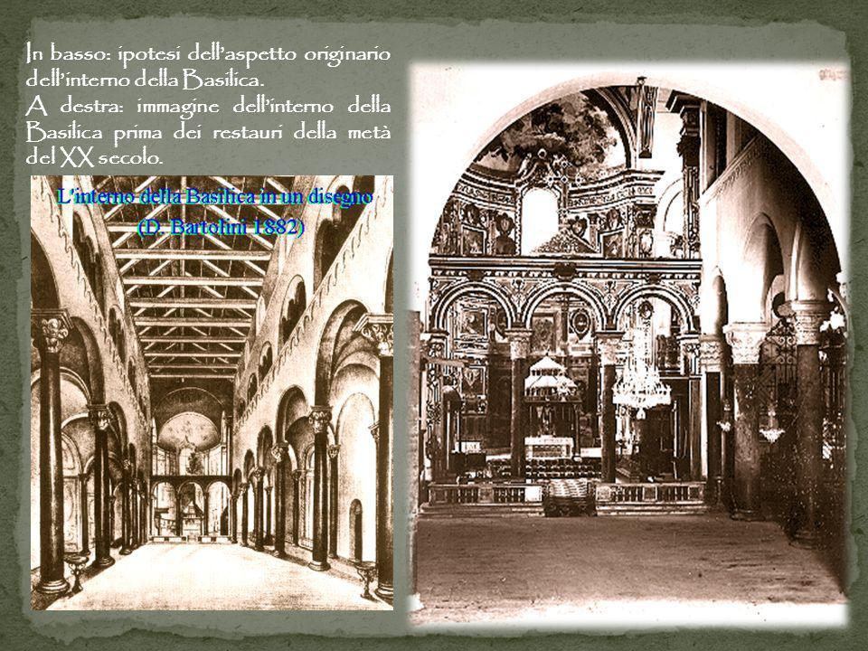 In basso: ipotesi dell'aspetto originario dell'interno della Basilica.