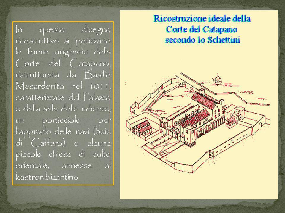 In questo disegno ricostruttivo si ipotizzano le forme originarie della Corte del Catapano, ristrutturata da Basilio Mesardonita nel 1011, caratterizzate dal Palazzo e dalla sala delle udienze, un porticciolo per l'approdo delle navi (baia di Caffaro) e alcune piccole chiese di culto orientale, annesse al kastron bizantino