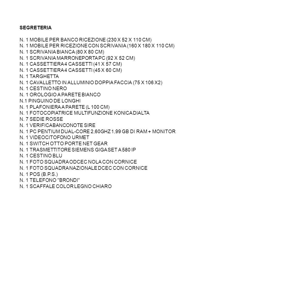 SEGRETERIA N. 1 MOBILE PER BANCO RICEZIONE (230 X 52 X 110 CM) N. 1 MOBILE PER RICEZIONE CON SCRIVANIA (160 X 180 X 110 CM)