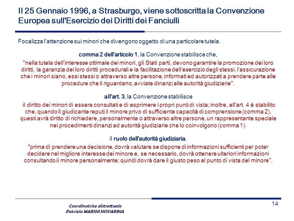 Il 25 Gennaio 1996, a Strasburgo, viene sottoscritta la Convenzione Europea sull Esercizio dei Diritti dei Fanciulli