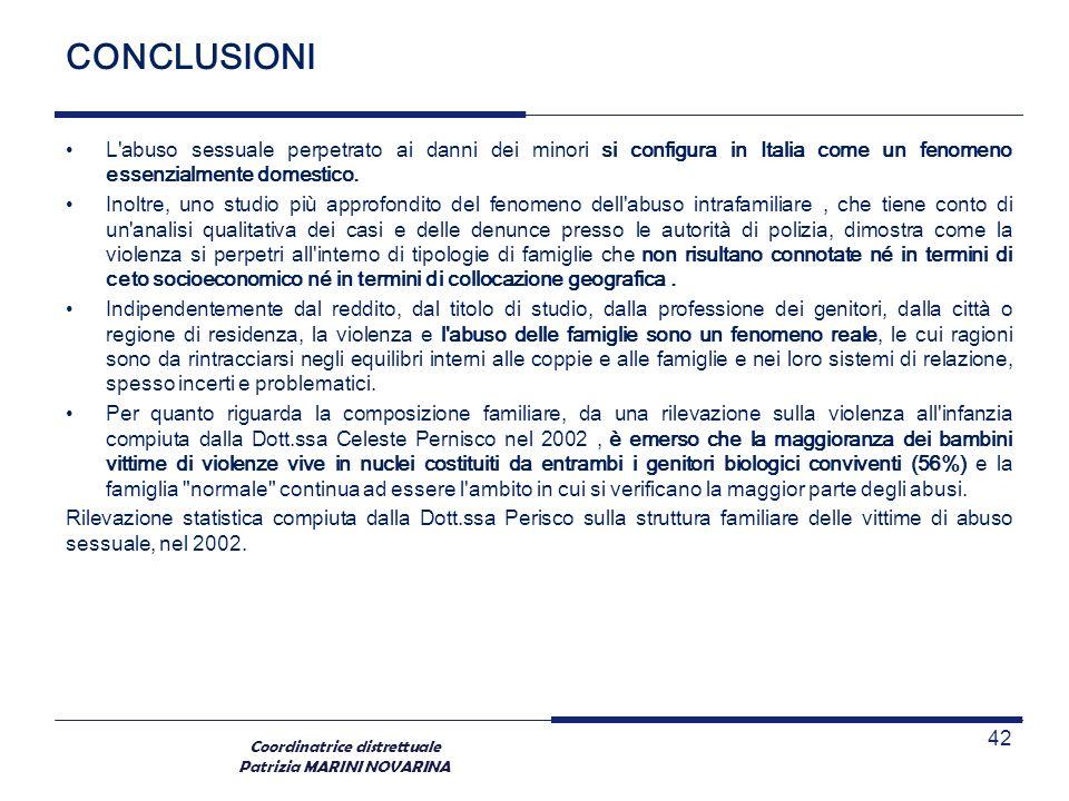 CONCLUSIONI L abuso sessuale perpetrato ai danni dei minori si configura in Italia come un fenomeno essenzialmente domestico.