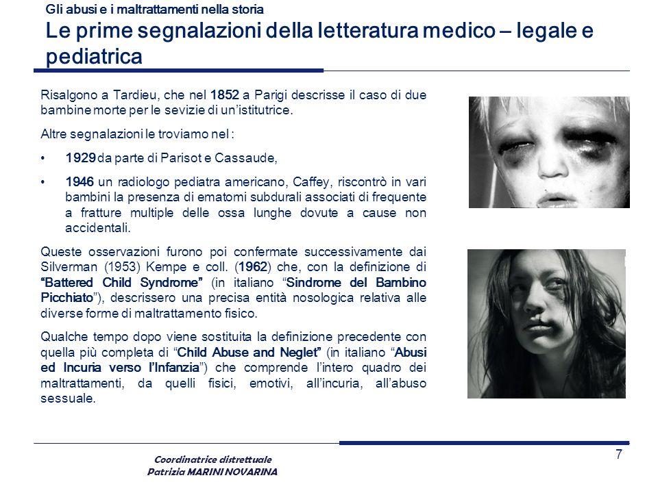 Gli abusi e i maltrattamenti nella storia Le prime segnalazioni della letteratura medico – legale e pediatrica