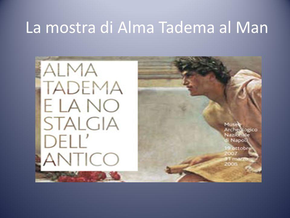 La mostra di Alma Tadema al Man