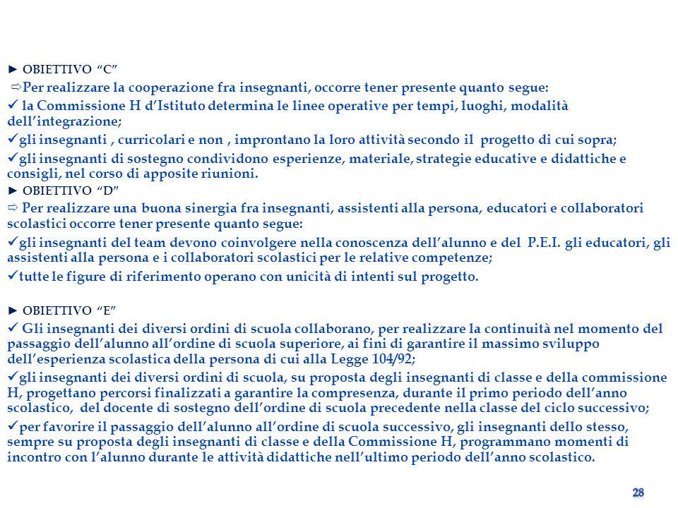 ► OBIETTIVO C Per realizzare la cooperazione fra insegnanti, occorre tener presente quanto segue: