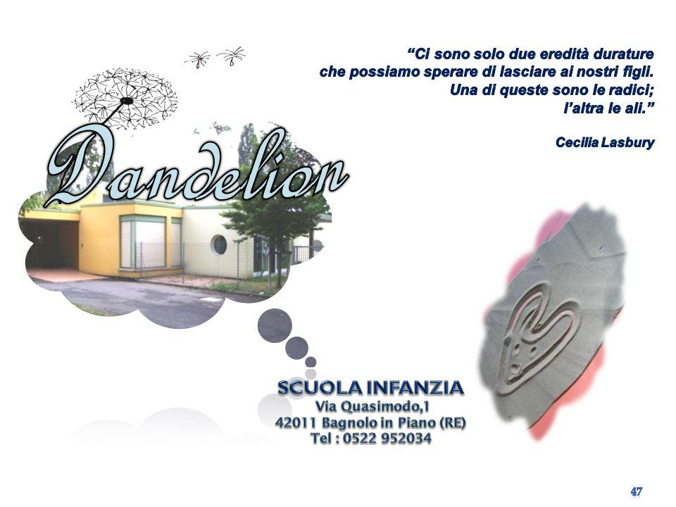 Dandelion SCUOLA INFANZIA ''Ci sono solo due eredità durature