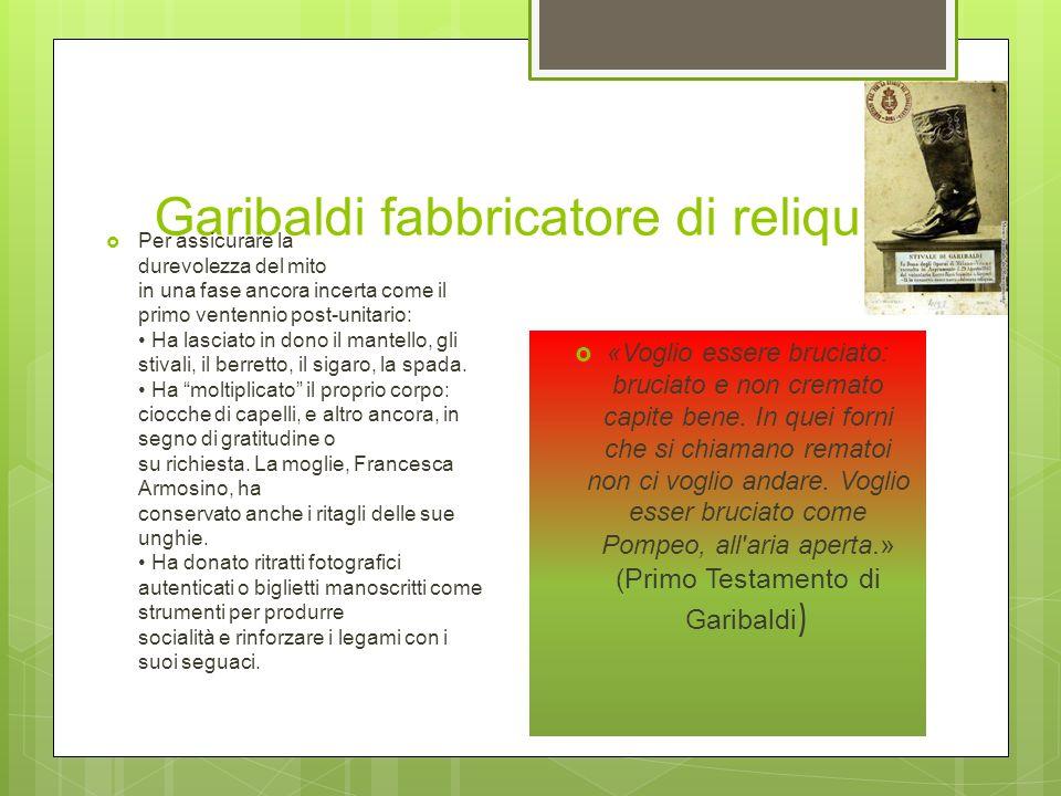 Garibaldi fabbricatore di reliquie