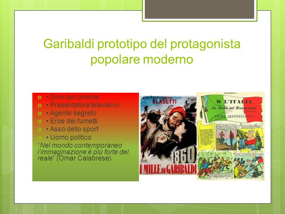 Garibaldi prototipo del protagonista popolare moderno