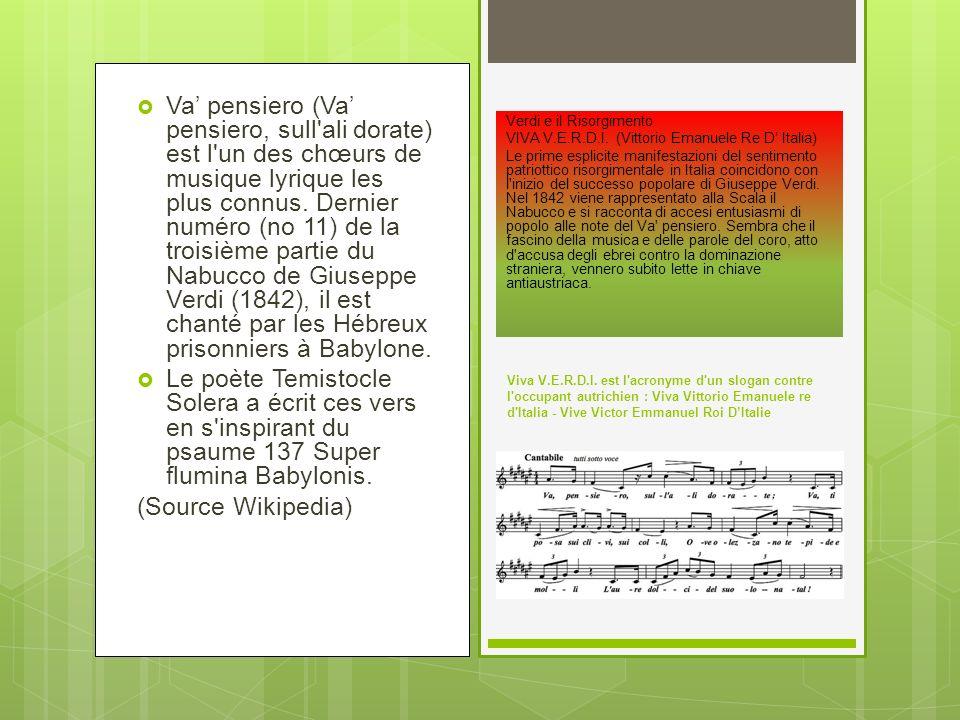 Va' pensiero (Va' pensiero, sull ali dorate) est l un des chœurs de musique lyrique les plus connus. Dernier numéro (no 11) de la troisième partie du Nabucco de Giuseppe Verdi (1842), il est chanté par les Hébreux prisonniers à Babylone.