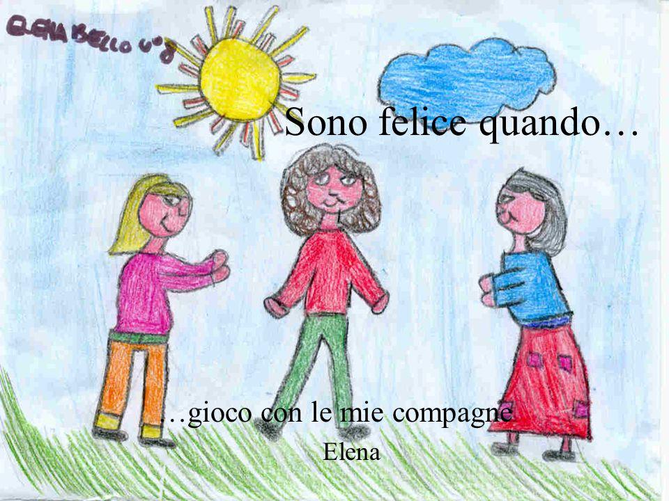 …gioco con le mie compagne Elena