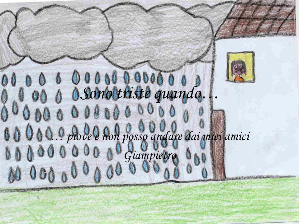 … piove e non posso andare dai miei amici Giampietro