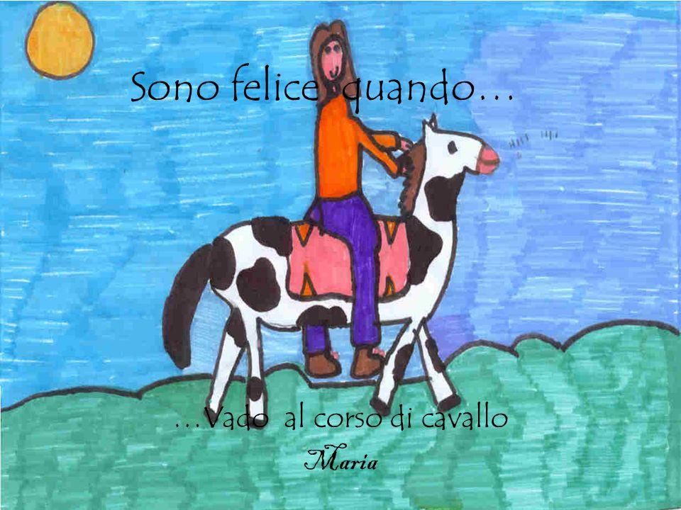 …Vado al corso di cavallo Maria
