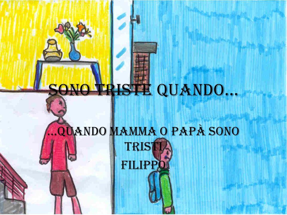 …Quando mamma o papà sono tristi Filippo