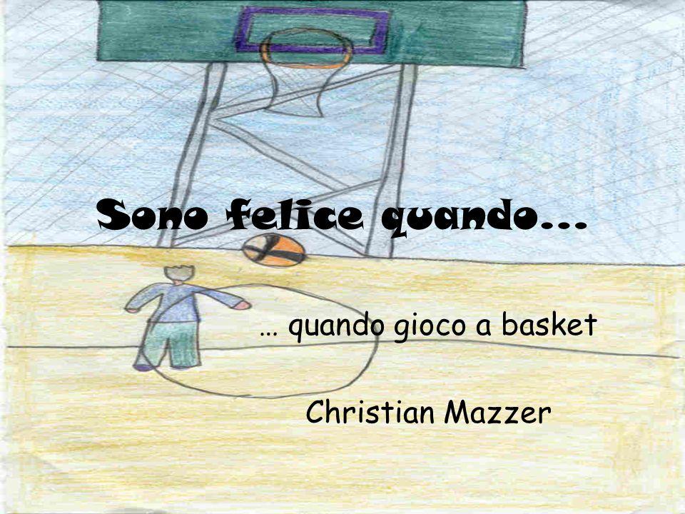 … quando gioco a basket Christian Mazzer