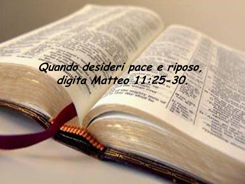 Quando desideri pace e riposo, digita Matteo 11:25-30.