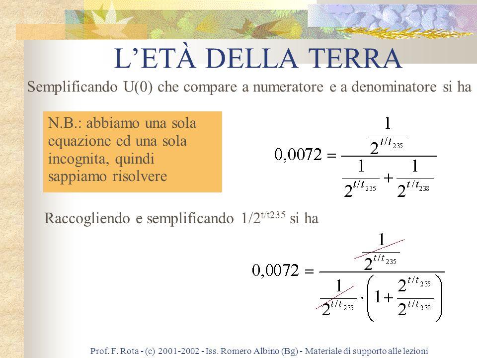 L'ETÀ DELLA TERRA Semplificando U(0) che compare a numeratore e a denominatore si ha.