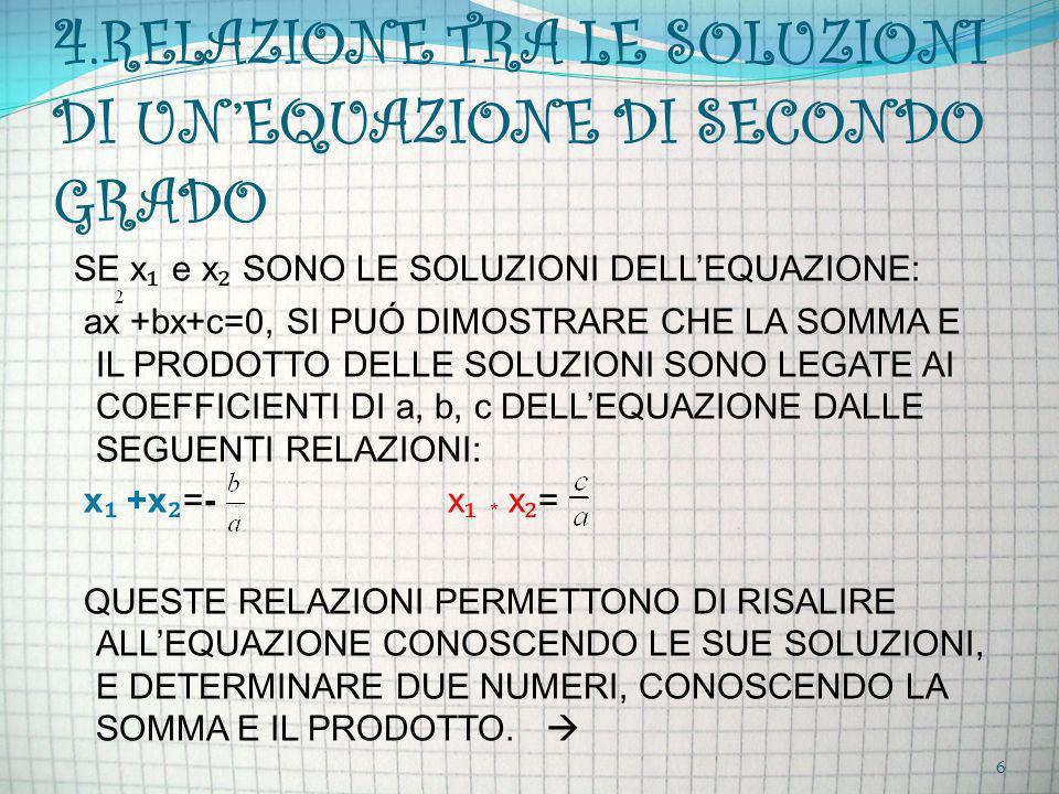 4.RELAZIONE TRA LE SOLUZIONI DI UN'EQUAZIONE DI SECONDO GRADO