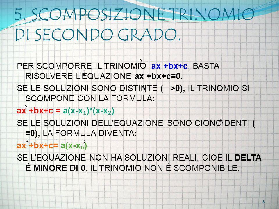 5. SCOMPOSIZIONE TRINOMIO DI SECONDO GRADO.