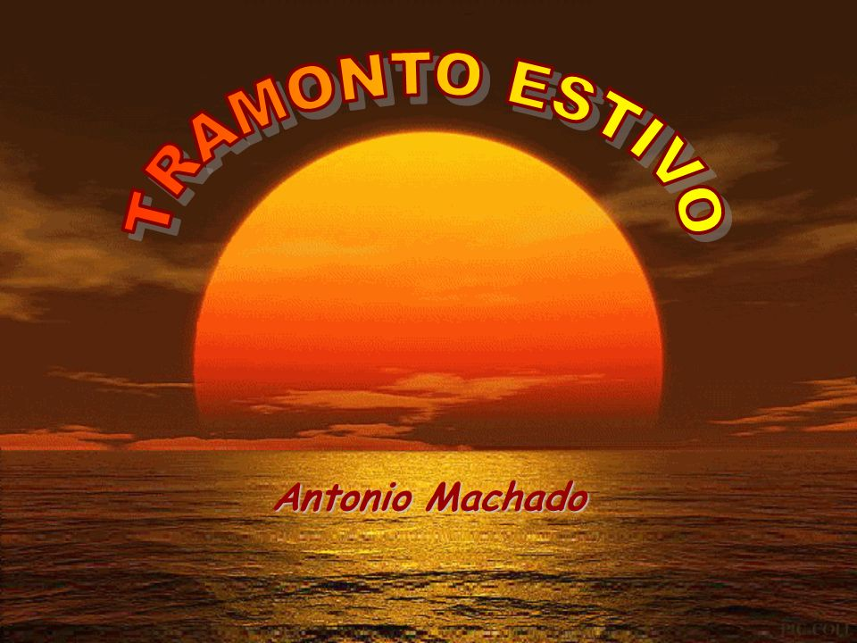 TRAMONTO ESTIVO Antonio Machado