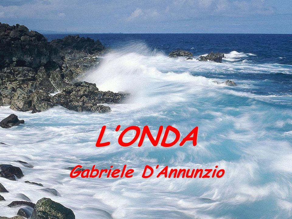 L'ONDA Gabriele D'Annunzio