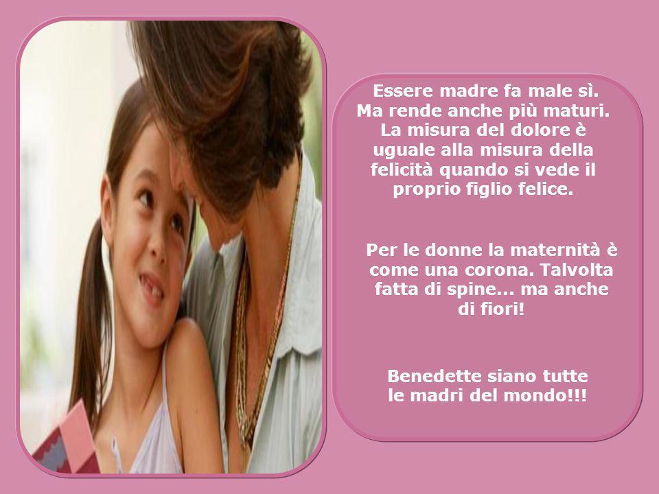 Benedette siano tutte le madri del mondo!!!
