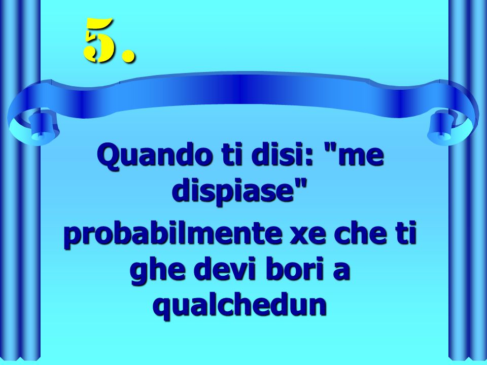 Quando ti disi: me dispiase