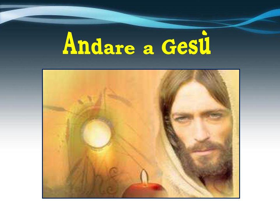 Andare a Gesù