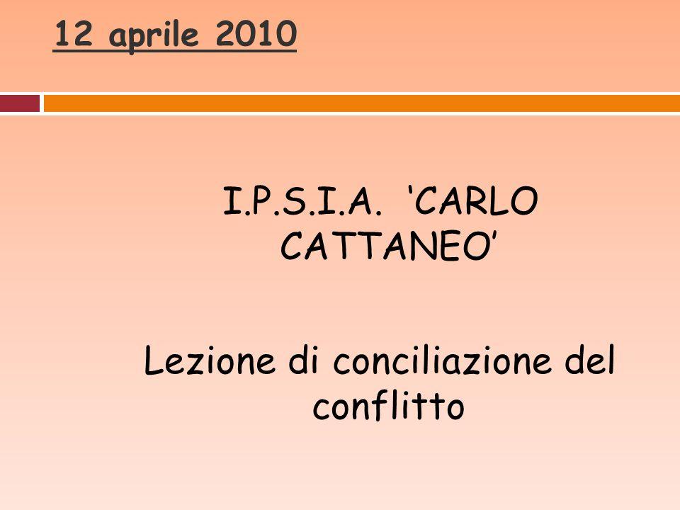 I.P.S.I.A. 'CARLO CATTANEO' Lezione di conciliazione del conflitto