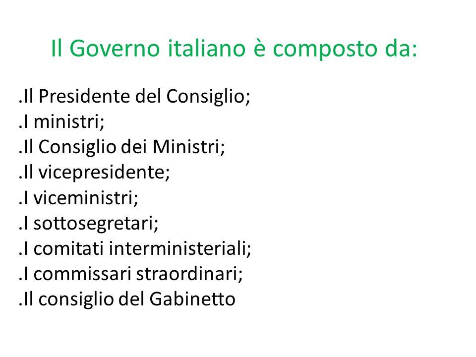 Il Governo italiano è composto da: