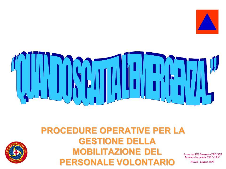 A cura del VdS Domenico TROIANI Istruttore Nazionale C.R.I.di P.C.