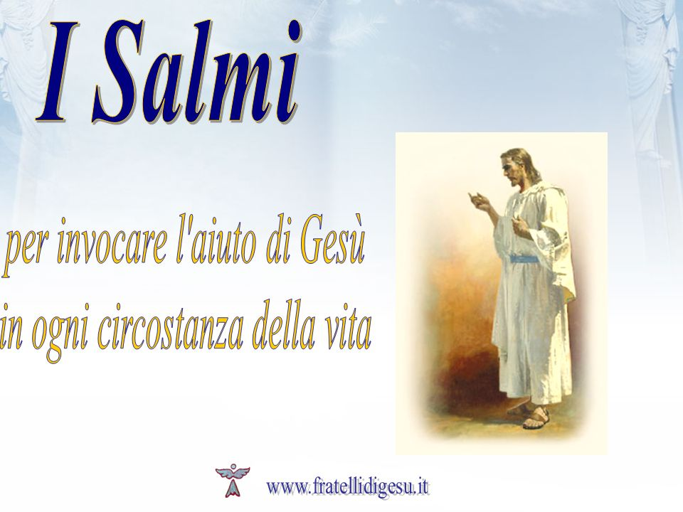I Salmi per invocare l aiuto di Gesù in ogni circostanza della vita