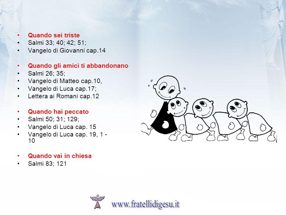 www.fratellidigesu.it Quando sei triste Salmi 33; 40; 42; 51;