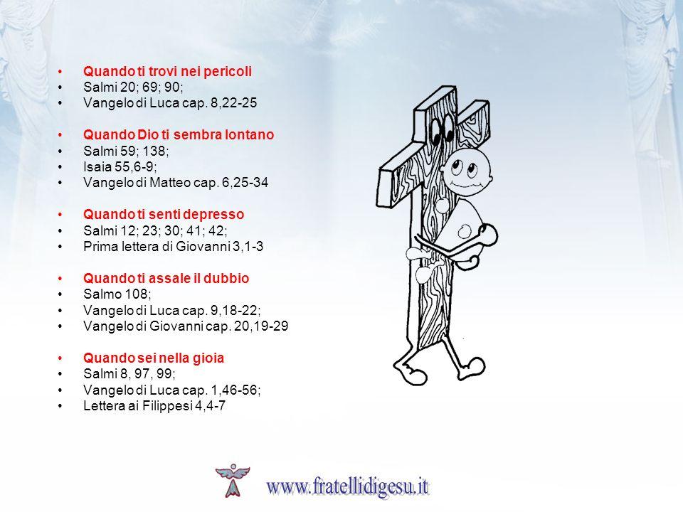 www.fratellidigesu.it Quando ti trovi nei pericoli Salmi 20; 69; 90;