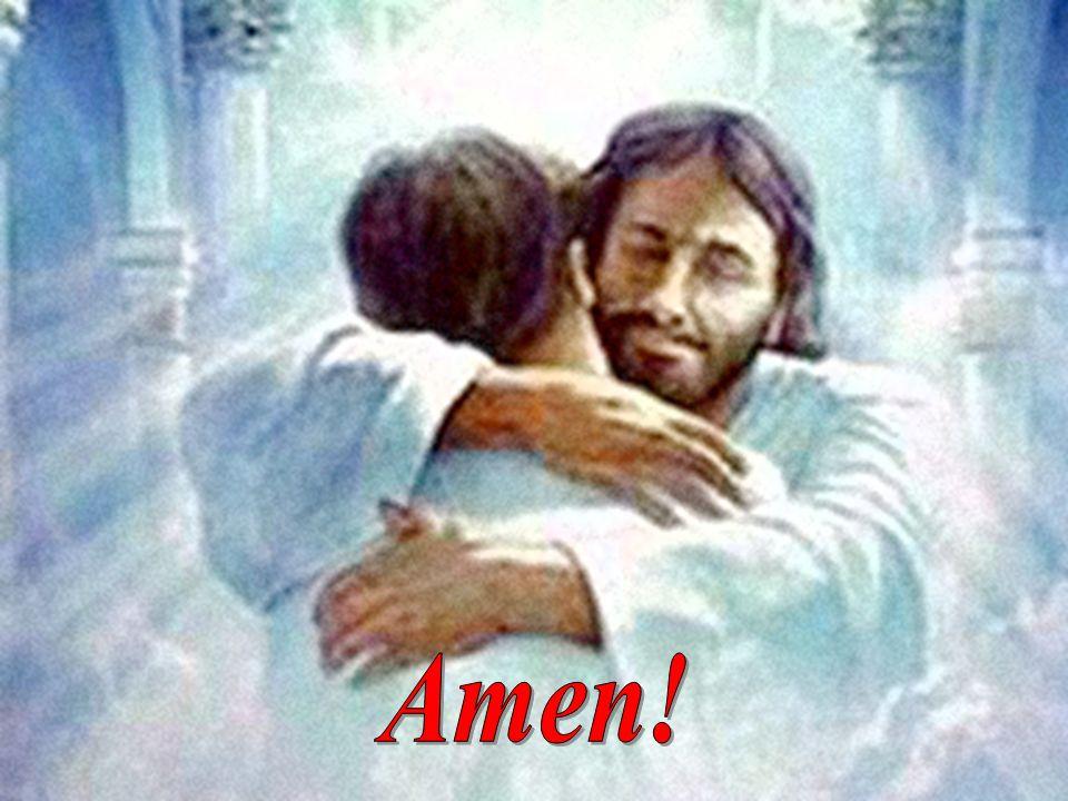 E ricordati... Gesù ti sta sempre accanto! Amen!