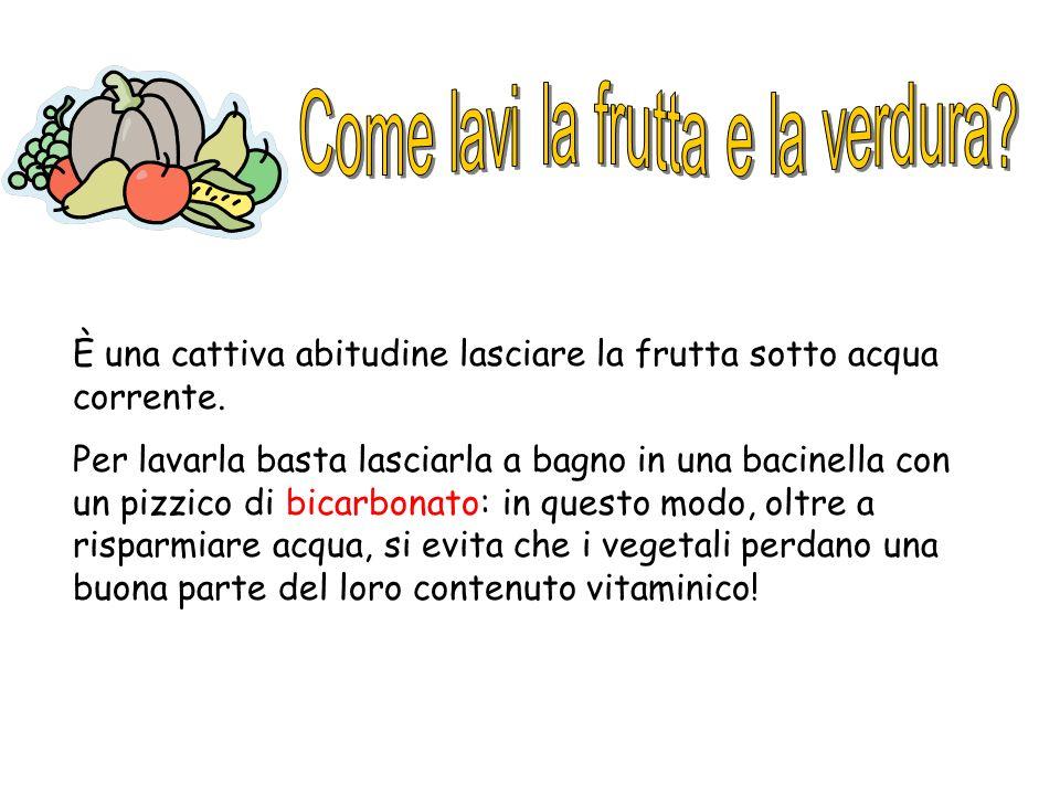 Come lavi la frutta e la verdura