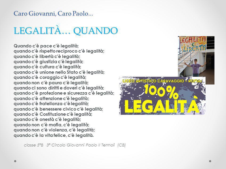 LEGALITÀ… QUANDO Caro Giovanni, Caro Paolo...